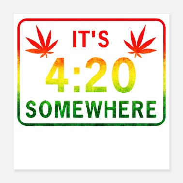 Cannabis It's 420 Somewhere - Poster 16x16