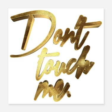 Me Don't touch me Golden - Poster 16x16
