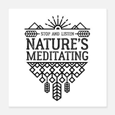 Nature Lovers Nature is Meditating - Poster 16x16
