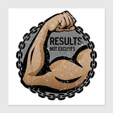 """Results, Not Excuses"" fitness logo - Poster 16x16"