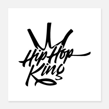 Hip Hip Hop king - Poster 16x16