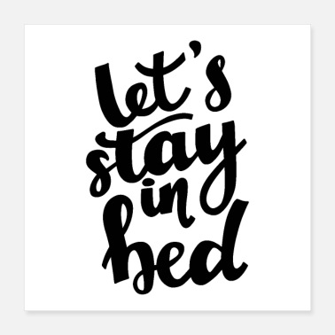 Bed lets stay in bed 01 - Poster 16x16