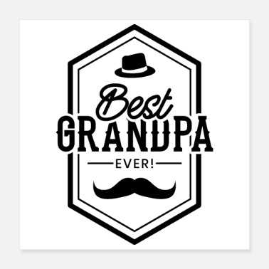Grandad Best Grandpa Ever hat and Mustache black Gift Idea - Poster 16x16