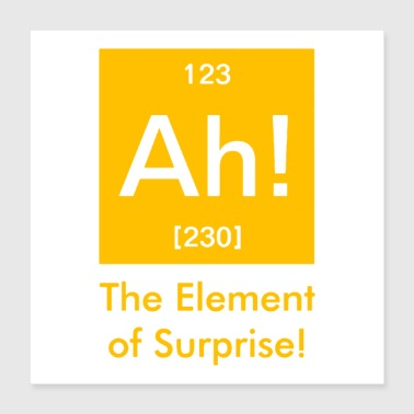 ah element of surprise - Poster 16x16