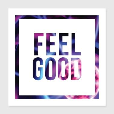 Feeling Feel Good Minimal Statement Shirt Abstract Print - Poster 16x16