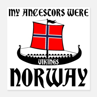 Norway My Ancestors Were Vikings Norway Black - Gift Idea - Poster 16x16