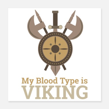 Axe My Blood Type is Viking with Shield Axes and Sword - Poster 16x16