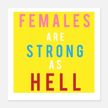 Female Females are Strong as Hell - Poster 16x16