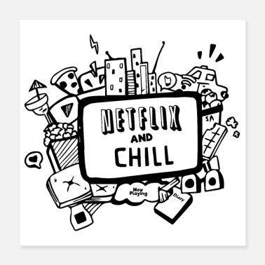 Chill Netfix and chill - Poster 16x16