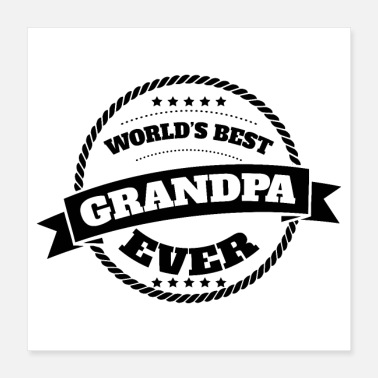 Grandad World's Best Grandpa Ever Black T - Gift Idea - Poster 16x16