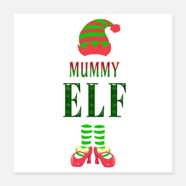 Slogan Mummy Elf - Poster 16x16