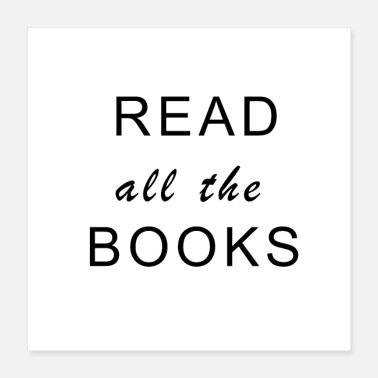 Read Read all the books - Poster 16x16