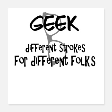 Professor Geek Slogan- different Strokes For different Folks - Poster 16x16