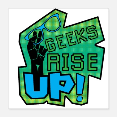 Expression Geeks Rise Up 2 - Poster 16x16