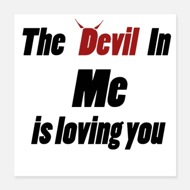 Wear The devil in me is loving you - Poster 16x16