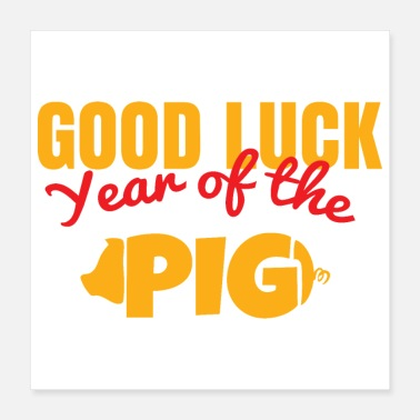 Luck Good Luck - Year of the Pig Pig Sign - Gift Idea - Poster