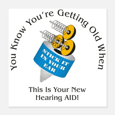 Old School You Know You're Getting old Hearing AID - Poster 16x16