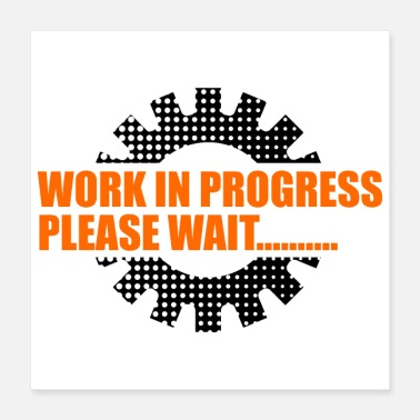 Hardworking Developer Work in Progress Please Wait - Gift Idea - Poster 16x16
