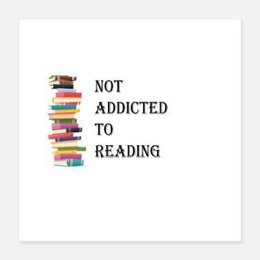 Read not addicted to reading - Poster 16x16
