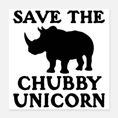 Save Save The Chubby Unicorns - Poster 16x16