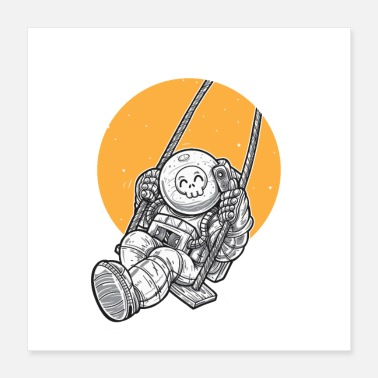 Swing Happy Skull Astronaut Play in Space - Poster 16x16