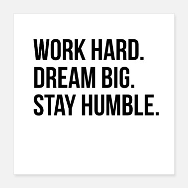 Worker Work Hard, Dream Big, Stay Humble Shirt - Poster 16x16