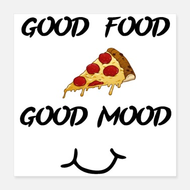 Food good food pizza good mood - Poster 16x16