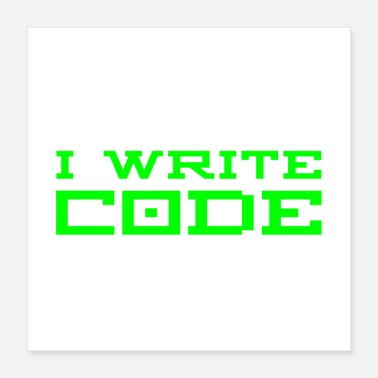 Writing That's What I Do I Write Code And I Know Things - Poster 16x16