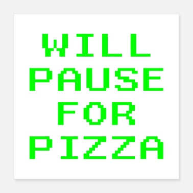 Hardcore Will Pause For Pizza Funny Video Game Gaming Gamer - Poster 16x16