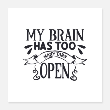 Tab My Brain Has Too Many Tabs Open Tee Hoodie - Poster