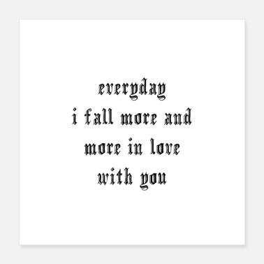 Engagement everyday i fall more and more in love with you - Poster 16x16