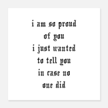 Engagement i am so proud of you - Poster 16x16