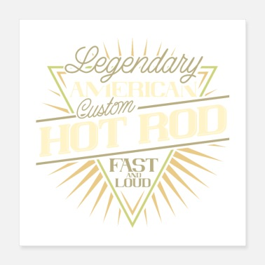 Legendary Legendary American Custom Hot Rod - Poster 16x16