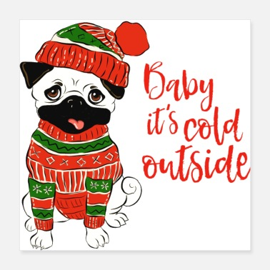 Cold Baby it s cold outside - Poster