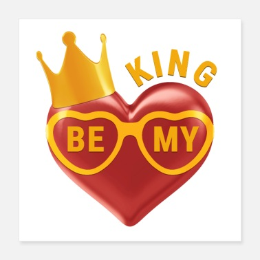 King Be My King - Poster 16x16