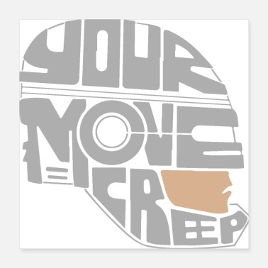 Moves Your Move Creep - Poster 16x16