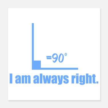 Right Geek I'm Always Right -Gift Idea - Poster 16x16