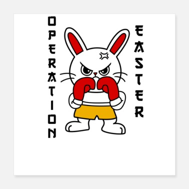 Easter Bunny Cute Operation Easter Boxing Bunny - Poster 16x16