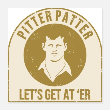 Patter Pitter Patter Let's - Poster 16x16