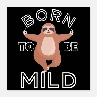 Born To Be Mild - Poster 16x16