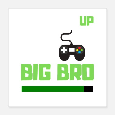 Leveling up to big bro - Poster 16x16