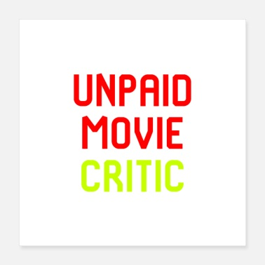 Cinema Unpaid Movie Critic - Poster 16x16