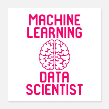 Scientist Machine Learning Data Scientist Quote - Poster