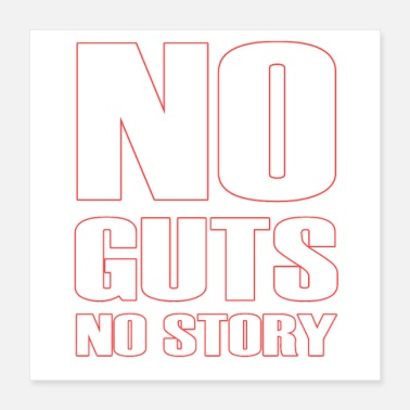 Gut No Guts No Story - Cool Quote - Poster 16x16