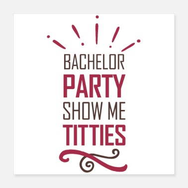 Bachelor bachelor party show me titties - Poster