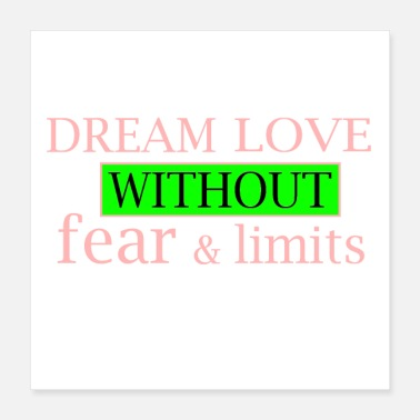 No Fear Dream Love With no Fear Limits - Poster 16x16
