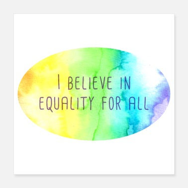 Marriage Equality I Believe In Equality For All (Rainbow Watercolor) - Poster
