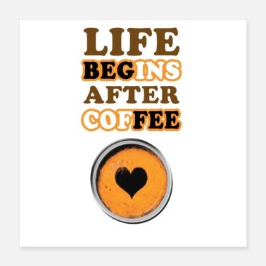 Amazing Life BEGINS after COFFEE Quotes - Poster 16x16