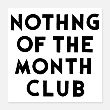 Loser NOTHING OF THE MONTH CLUB - Poster 16x16
