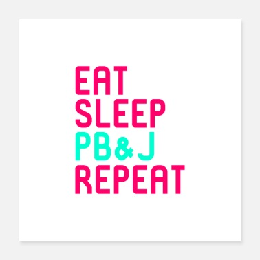 Sandwich Eat Sleep Peanut Butter and Jelly Quote - Poster 16x16